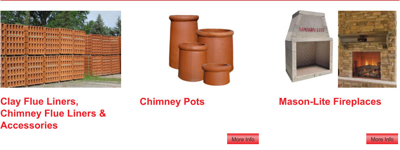 Mason-Lite Fireplaces    Chimney Pots    Clay Flue Liners, Chimney Flue Liners & Accessories