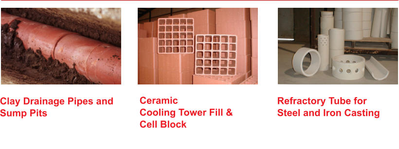 Refractory Tube for Steel and Iron Casting  Ceramic Cooling Tower Fill & Cell Block  Clay Drainage Pipes and Sump Pits