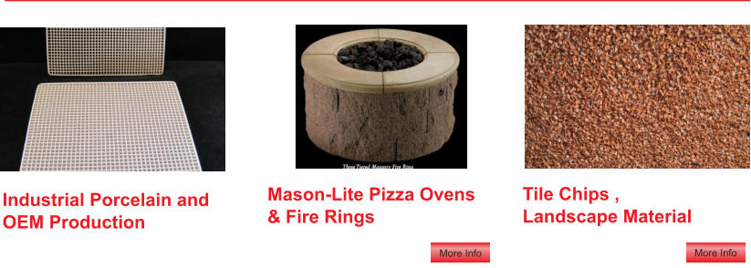Mason-Lite Pizza Ovens& Fire Rings  Tile Chips ,Landscape Material  Industrial Porcelain and OEM Production
